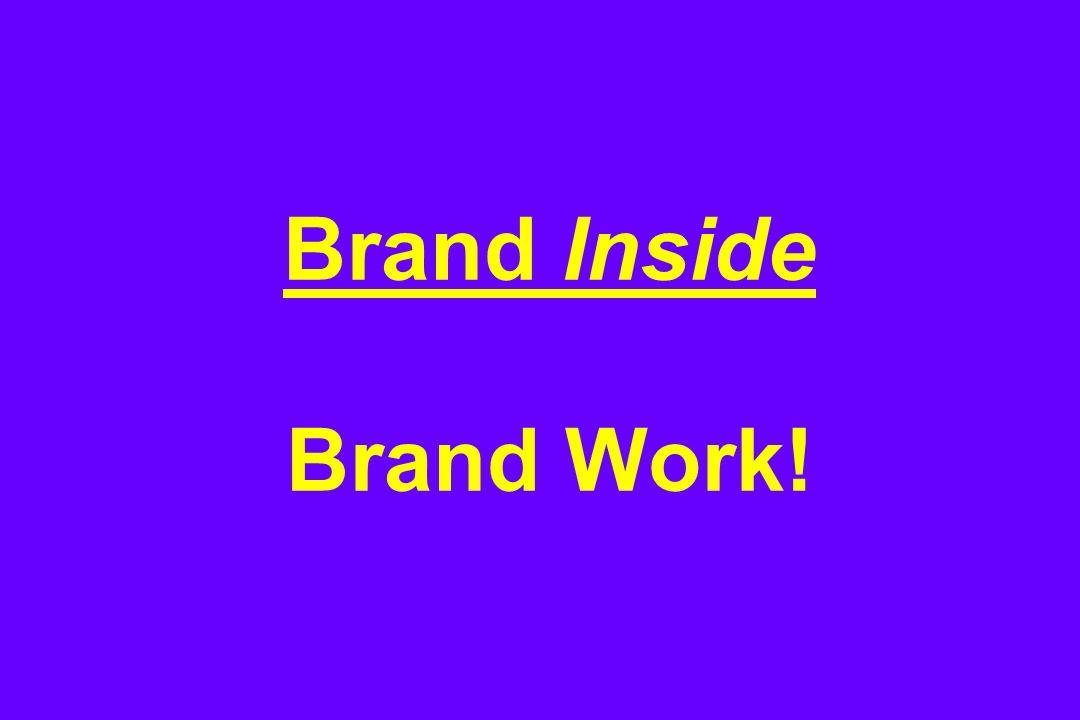 Brand Inside Brand Work!
