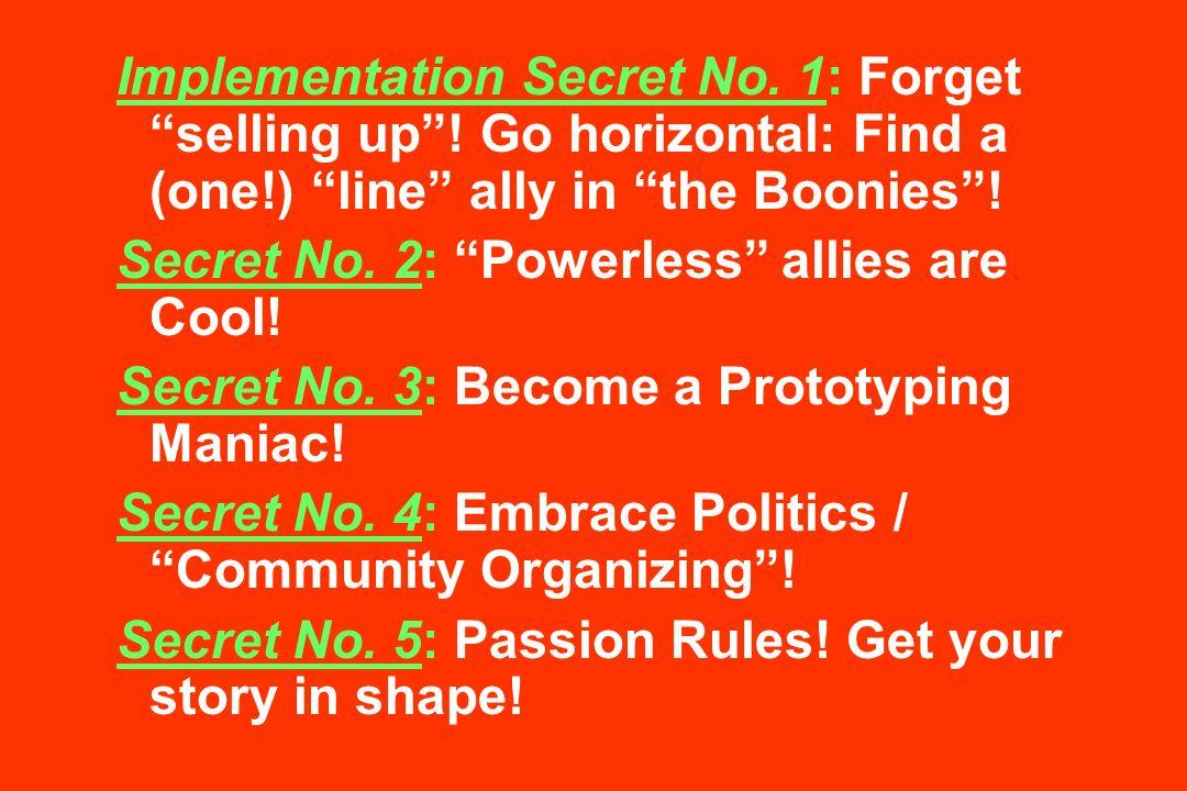Implementation Secret No. 1: Forget selling up .