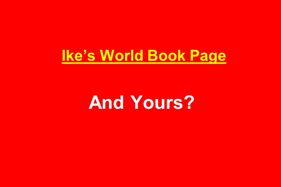 Ike's World Book Page And Yours
