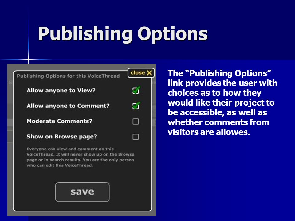 Publishing Options The Publishing Options link provides the user with choices as to how they would like their project to be accessible, as well as whether comments from visitors are allowes.
