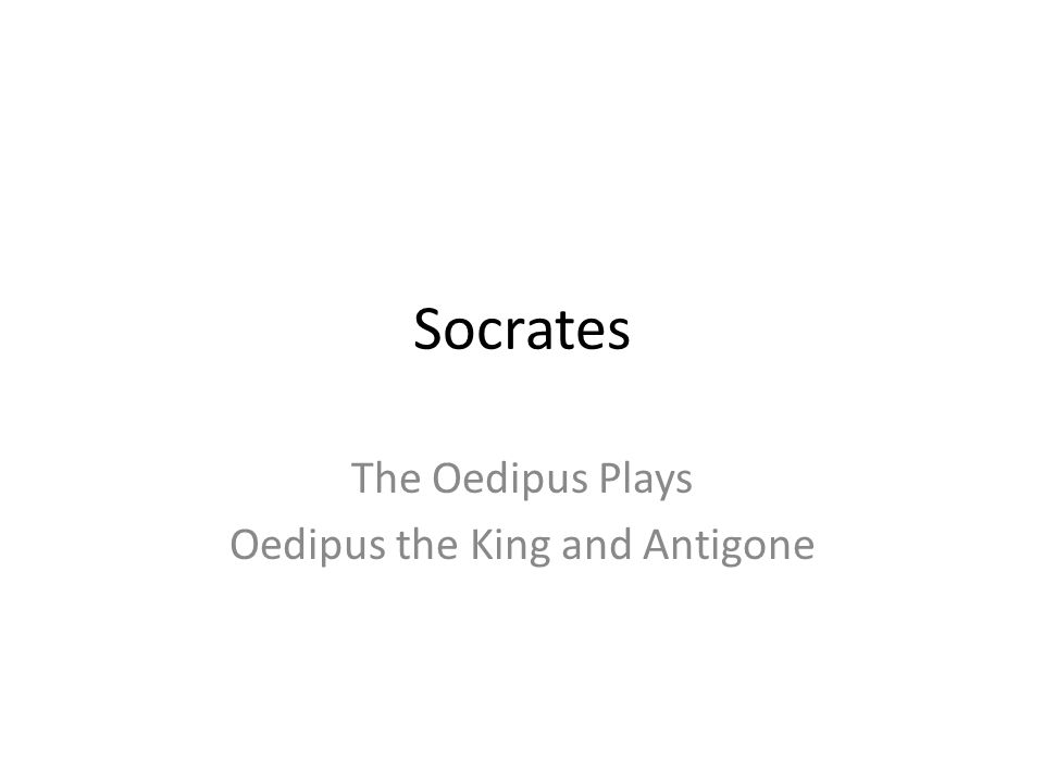 an analysis of socrates tragic play oedipus the king 525 bc in eleusis, a an analysis of socrates tragic play oedipus the king small town about 27 kilometers northwest of athens, which.
