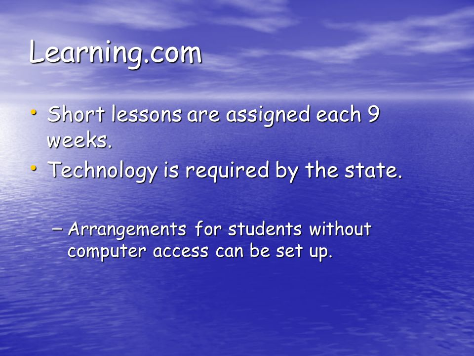 Learning.com Short lessons are assigned each 9 weeks.