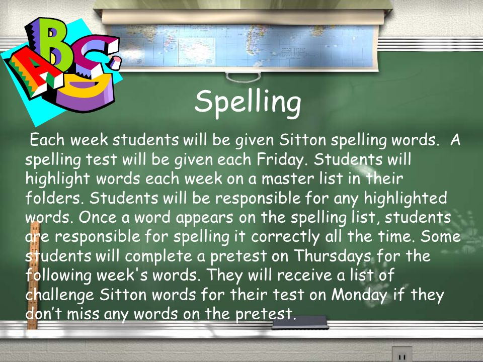 Each week students will be given Sitton spelling words.