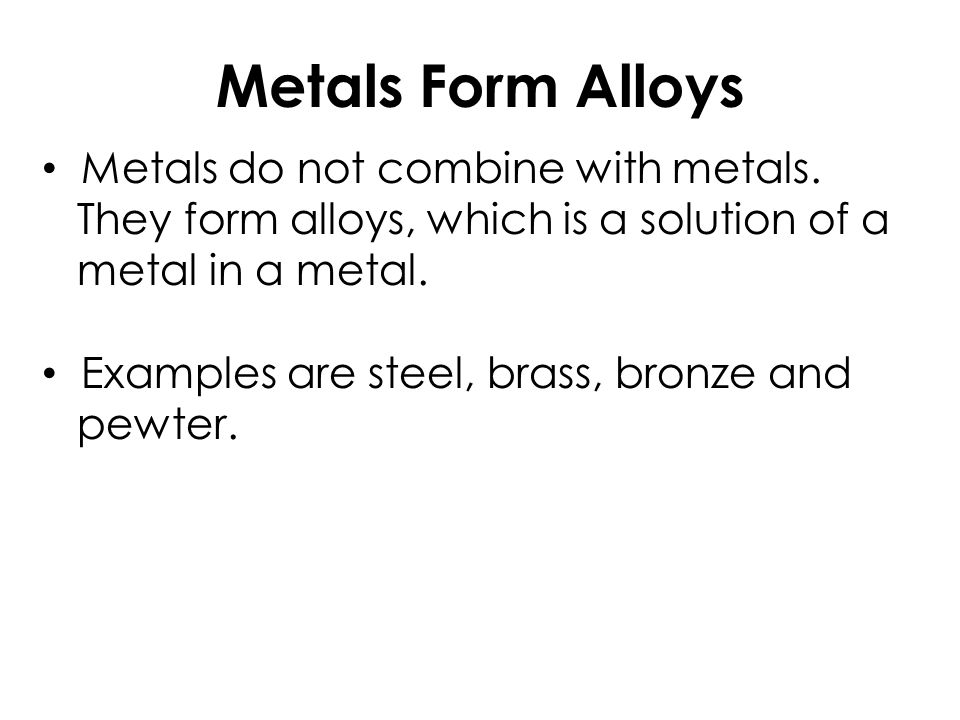 Metallic Bond Formed between atoms of metallic elements Good conductors at all states, lustrous, very high melting points Examples; Na, Fe, Al, Au, Co