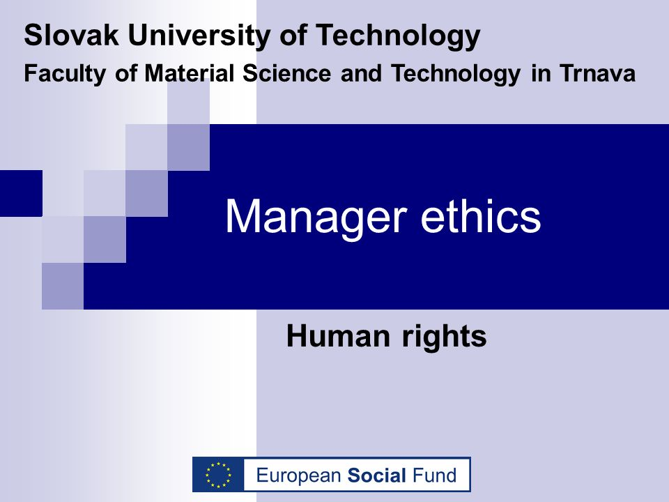 Manager ethics Human rights Slovak University of Technology Faculty of Material Science and Technology in Trnava