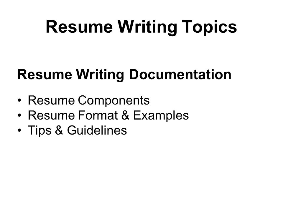 2 resume writing topics resume writing documentation resume components resume format examples tips guidelines - Guidelines For Resume