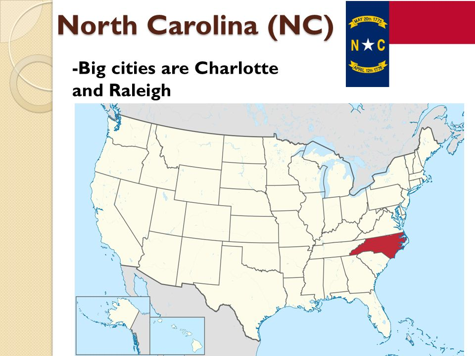 North Carolina (NC) -Big cities are Charlotte and Raleigh