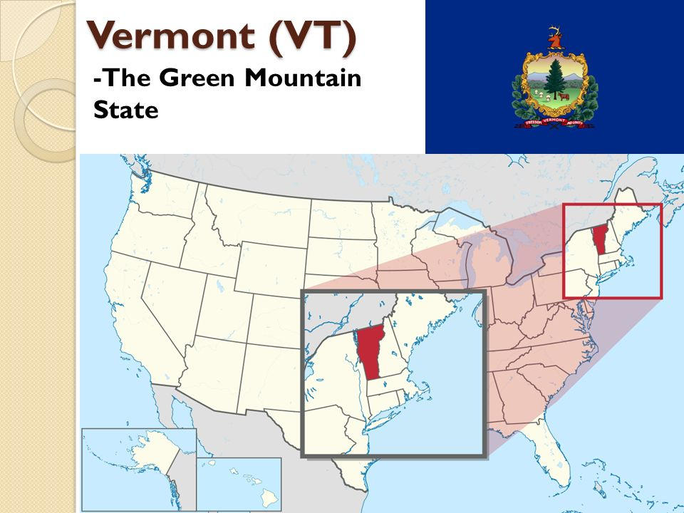 Vermont (VT) -The Green Mountain State