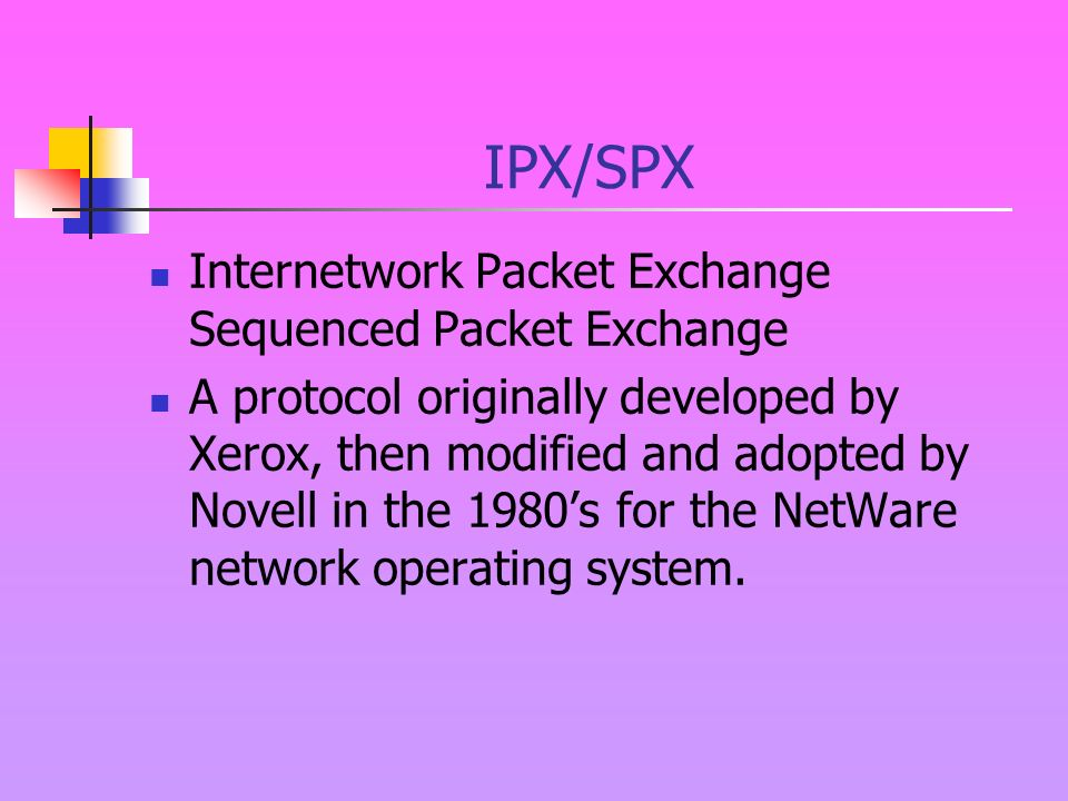 IPX Internetwork Packet Exchange A core protocol of the IPX/SPX suite that operates at the Network layer of the OSI Model and provides routing and internetwork services, similar to IP in the TCP/IP suite.