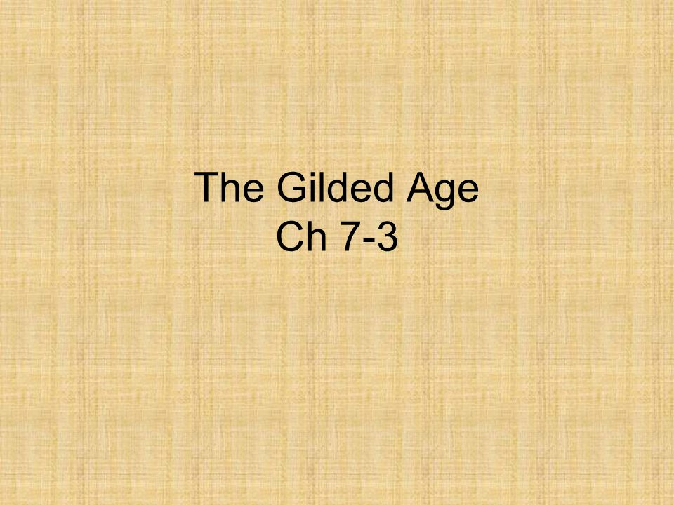 The Gilded Age Ch 7-3