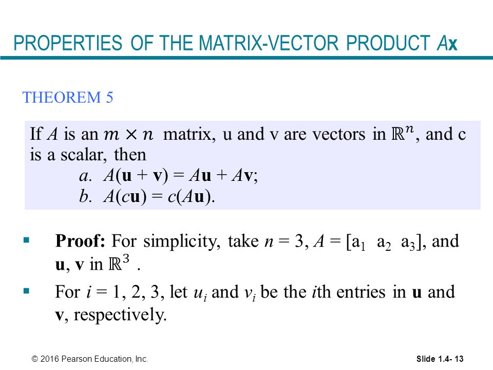 Slide PROPERTIES OF THE MATRIX-VECTOR PRODUCT A x © 2016 Pearson Education, Inc. THEOREM 5