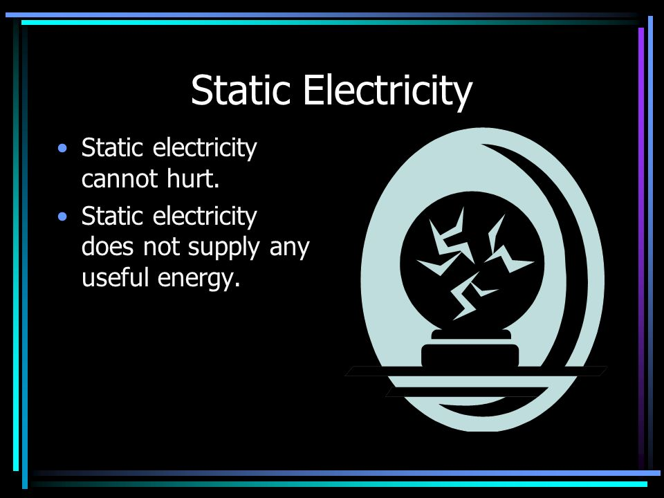 Static Electricity Static electricity is when a charge is built up on an object.