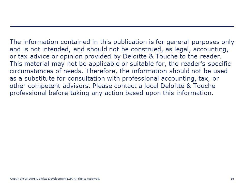 Copyright © 2006 Deloitte Development LLP.