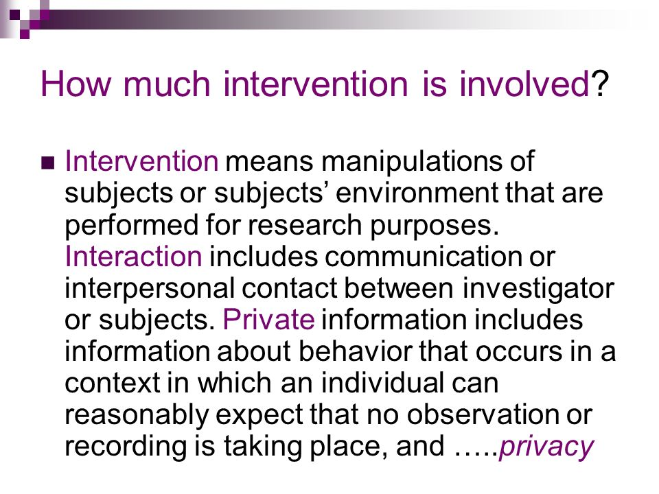 How much intervention is involved.
