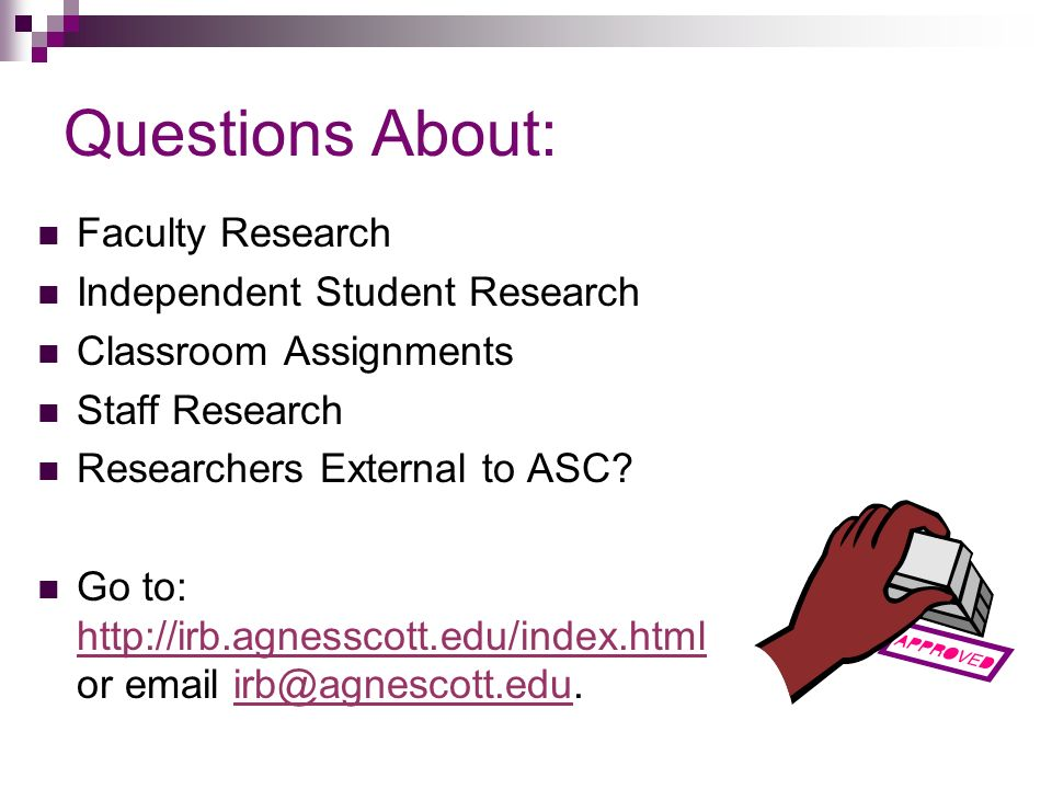 Questions About: Faculty Research Independent Student Research Classroom Assignments Staff Research Researchers External to ASC.