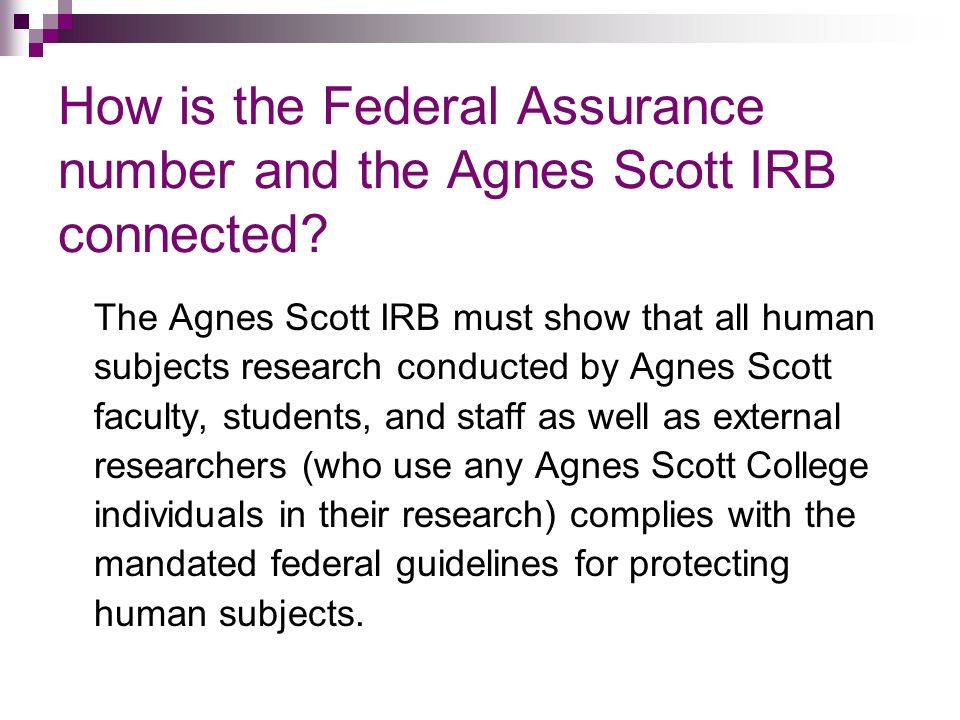 How is the Federal Assurance number and the Agnes Scott IRB connected.