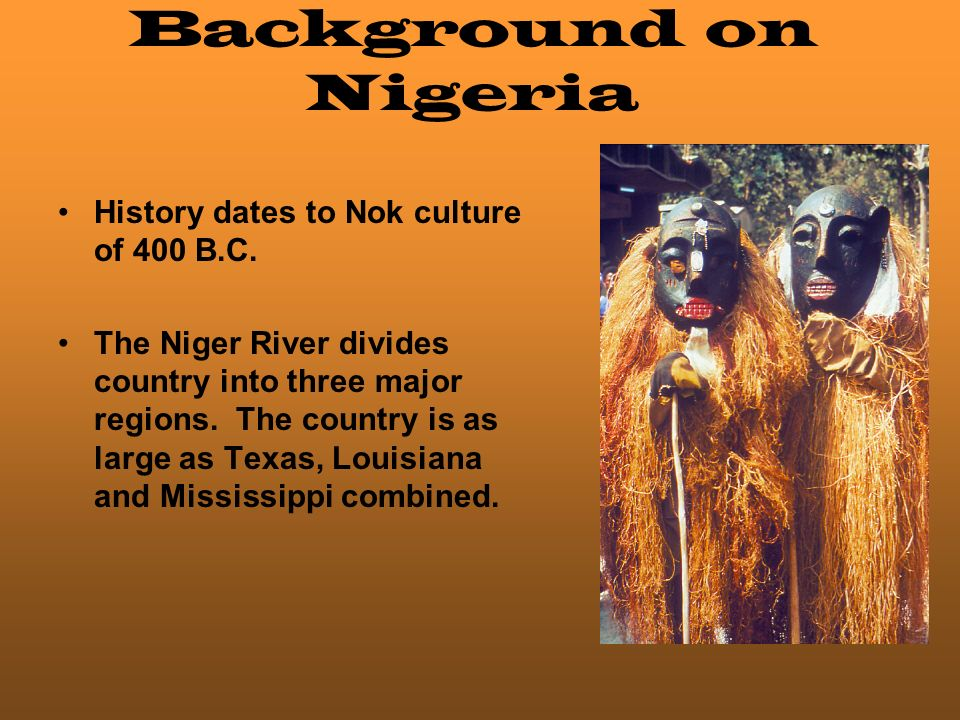 Background on Nigeria History dates to Nok culture of 400 B.C.