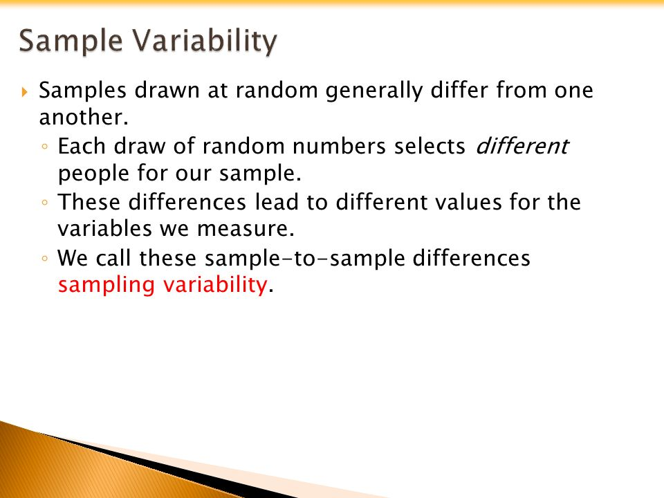  Samples drawn at random generally differ from one another.