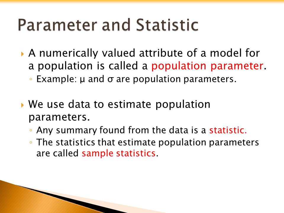  A numerically valued attribute of a model for a population is called a population parameter.