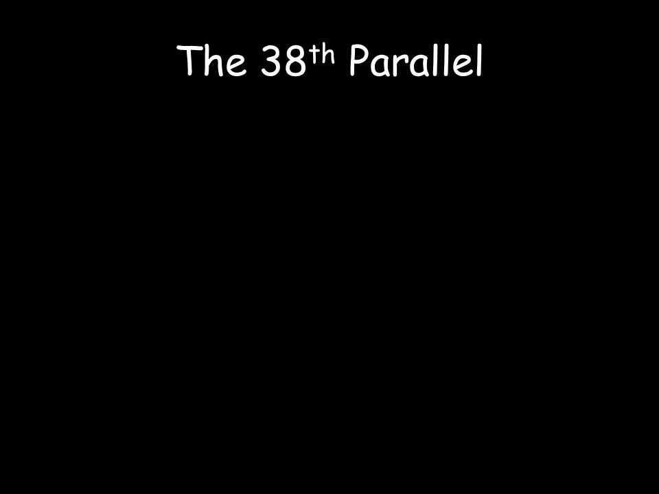 The 38 th Parallel