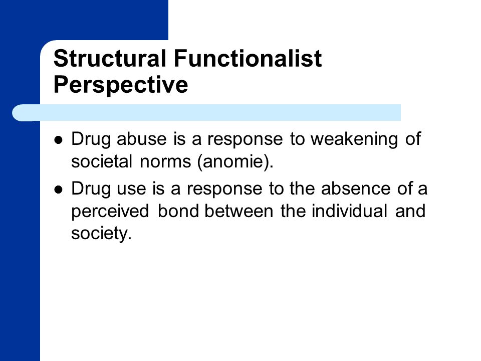 drug abuse social problem look conflict and functionalist Social problems: drug and alcohol use and abuse introduction wide variations in the use to look out for itagaki sociology 102 what is a social problem.