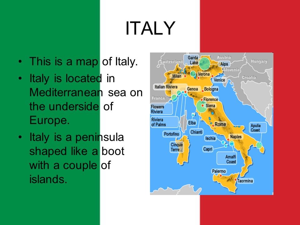 ITALY This is a map of Italy Italy is located in Mediterranean