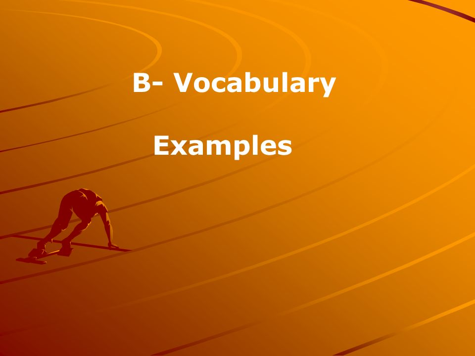 B- Vocabulary Examples