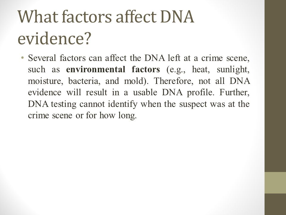 What factors affect DNA evidence.
