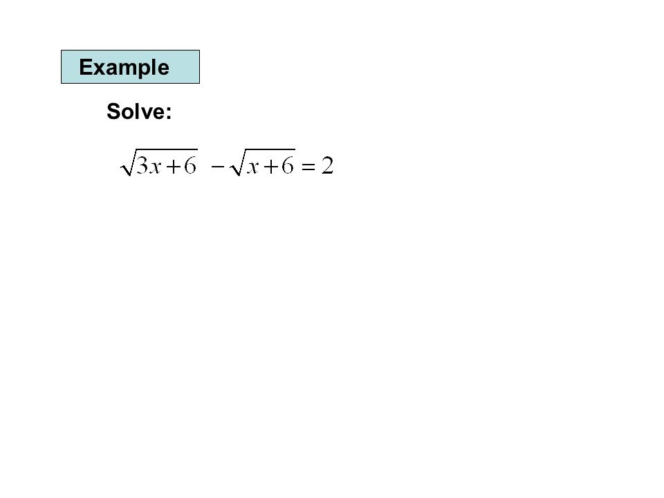 Example Solve: