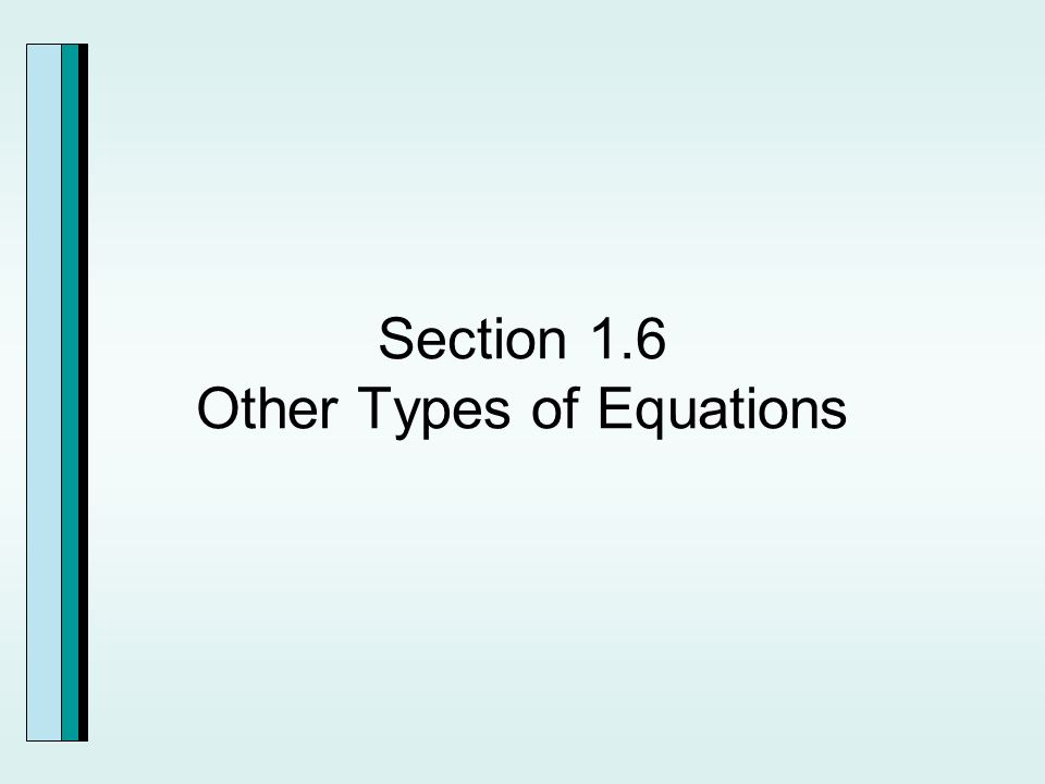 Section 1.6 Other Types of Equations