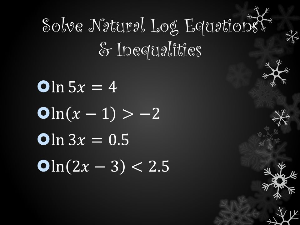 Solve Natural Log Equations & Inequalities