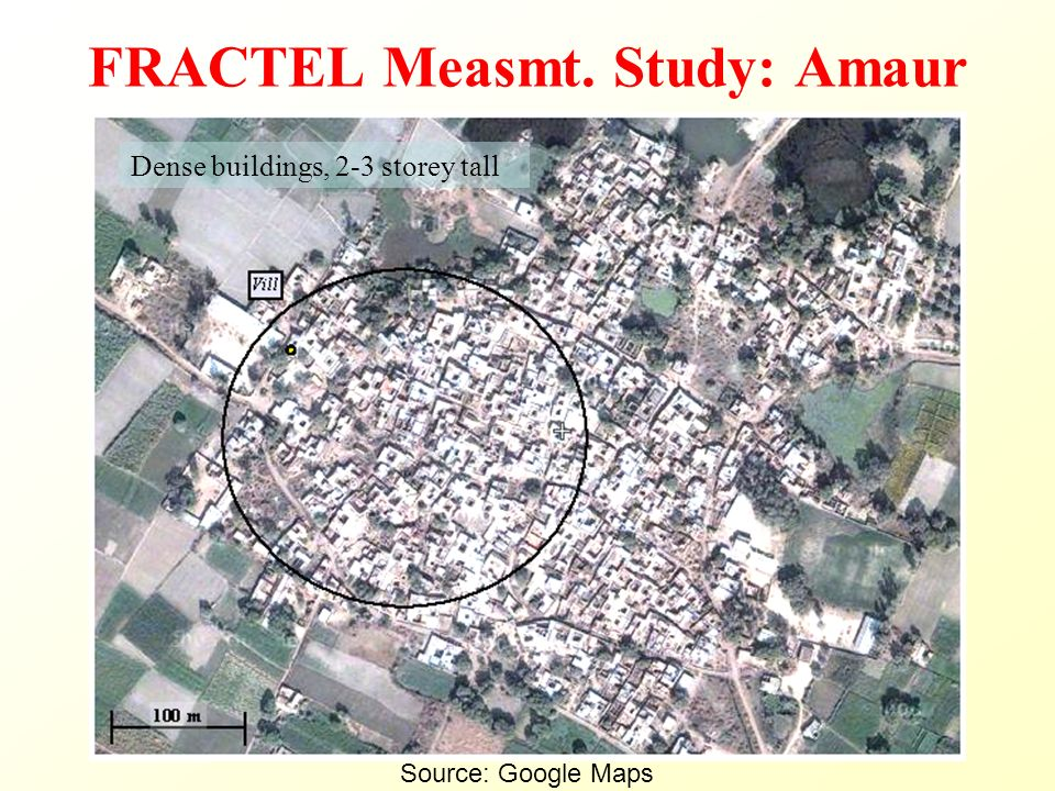 FRACTEL Measmt. Study: Amaur Source: Google Maps Dense buildings, 2-3 storey tall