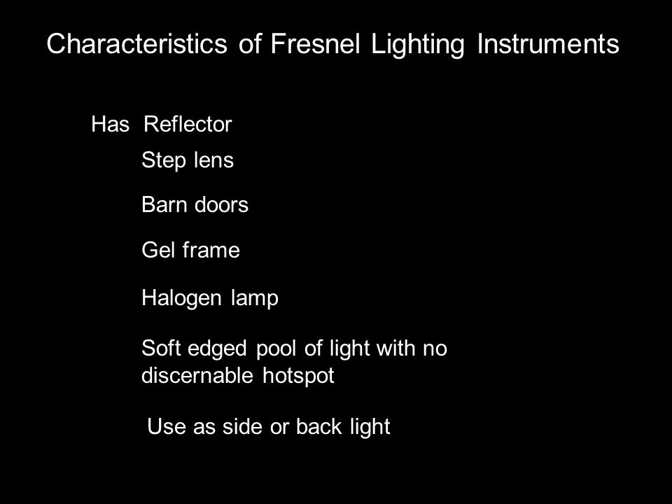 29 Characteristics of Fresnel Lighting Instruments Has Reflector Step lens Barn doors Gel frame Soft edged pool of light with no discernable hotspot Use as ...  sc 1 st  SlidePlayer & Ellipsoidal Lighting Instruments Follow spot. - ppt download azcodes.com