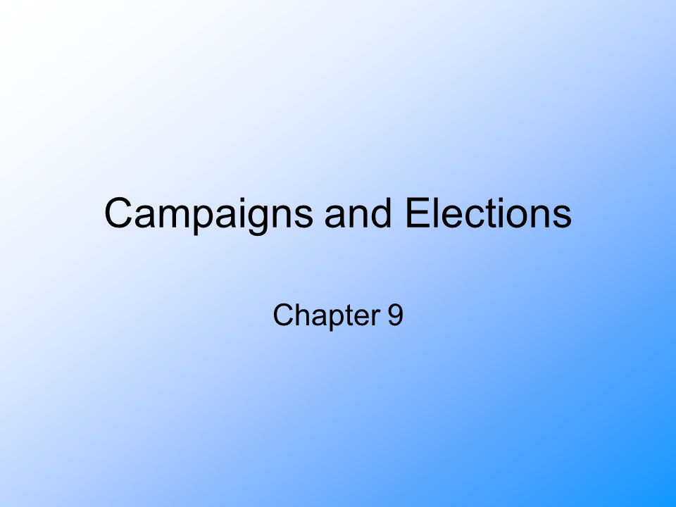 Campaigns and Elections Chapter 9