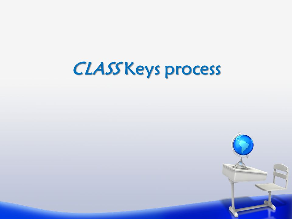 CLASS Keys process