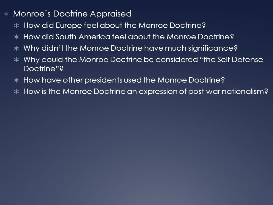  Monroe's Doctrine Appraised  How did Europe feel about the Monroe Doctrine.