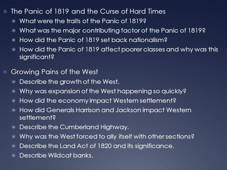  The Panic of 1819 and the Curse of Hard Times  What were the traits of the Panic of 1819.