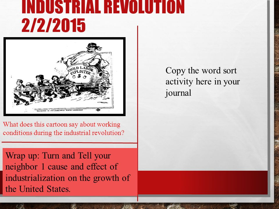 INDUSTRIAL REVOLUTION 2/2/2015 What does this cartoon say about working conditions during the industrial revolution.