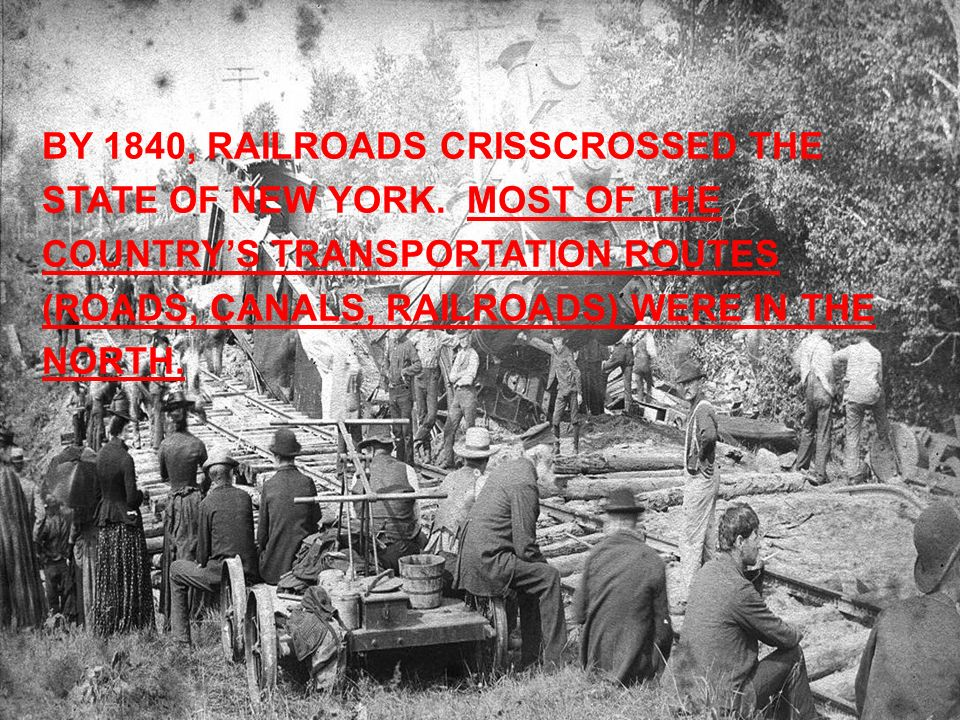 BY 1840, RAILROADS CRISSCROSSED THE STATE OF NEW YORK.
