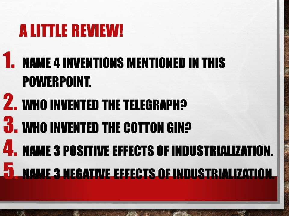A LITTLE REVIEW. 1. NAME 4 INVENTIONS MENTIONED IN THIS POWERPOINT.