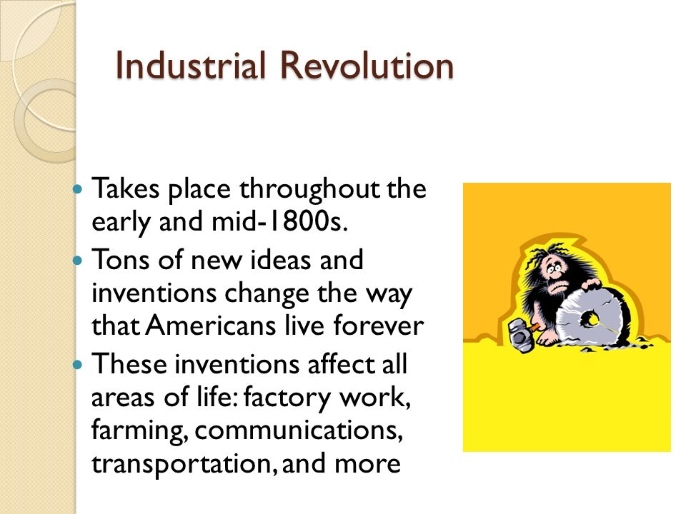 The Industrial Revolution Chapter 11, Sections 1 & 2