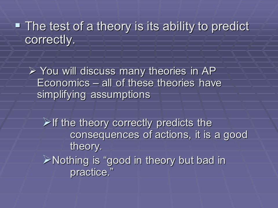 a discussion on the theories in economics Most mainstream economic assumptions and theories are based on rational choice theory what is the 'rational choice theory' rational choice theory is an economic.