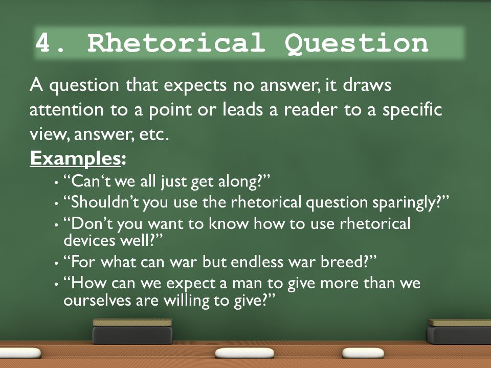 Any ideas for a rhetorical question?