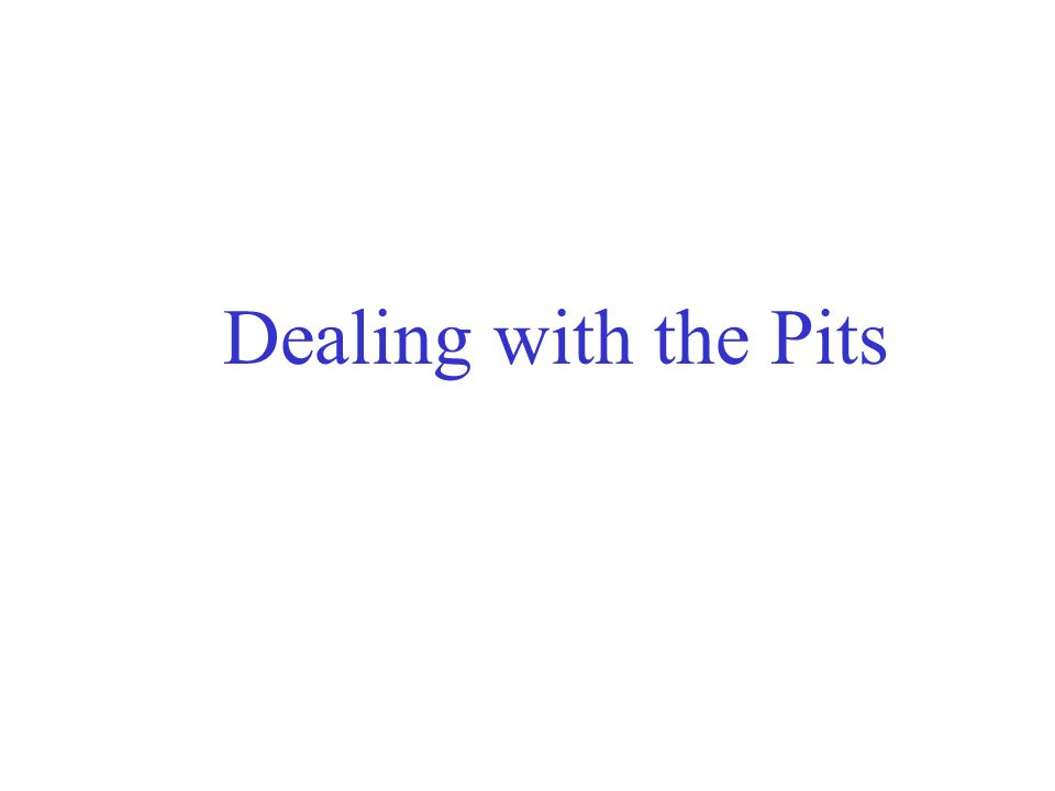 Dealing with the Pits