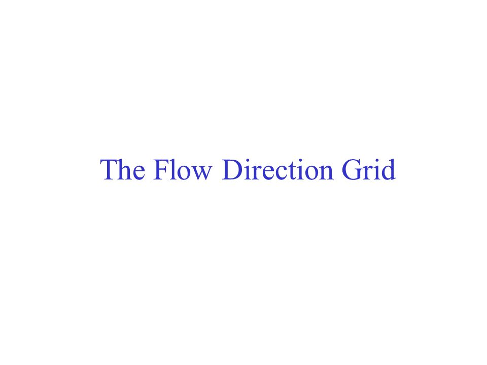 The Flow Direction Grid