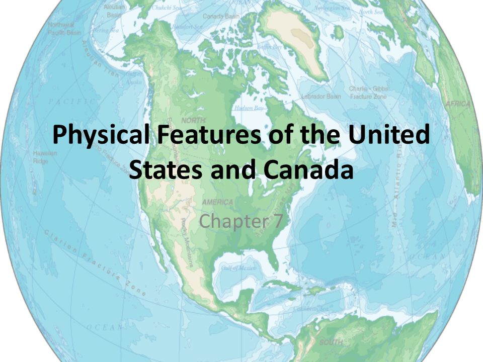 Physical Features Of The United States And Canada Chapter Ppt Download - Physical characteristics of the united states
