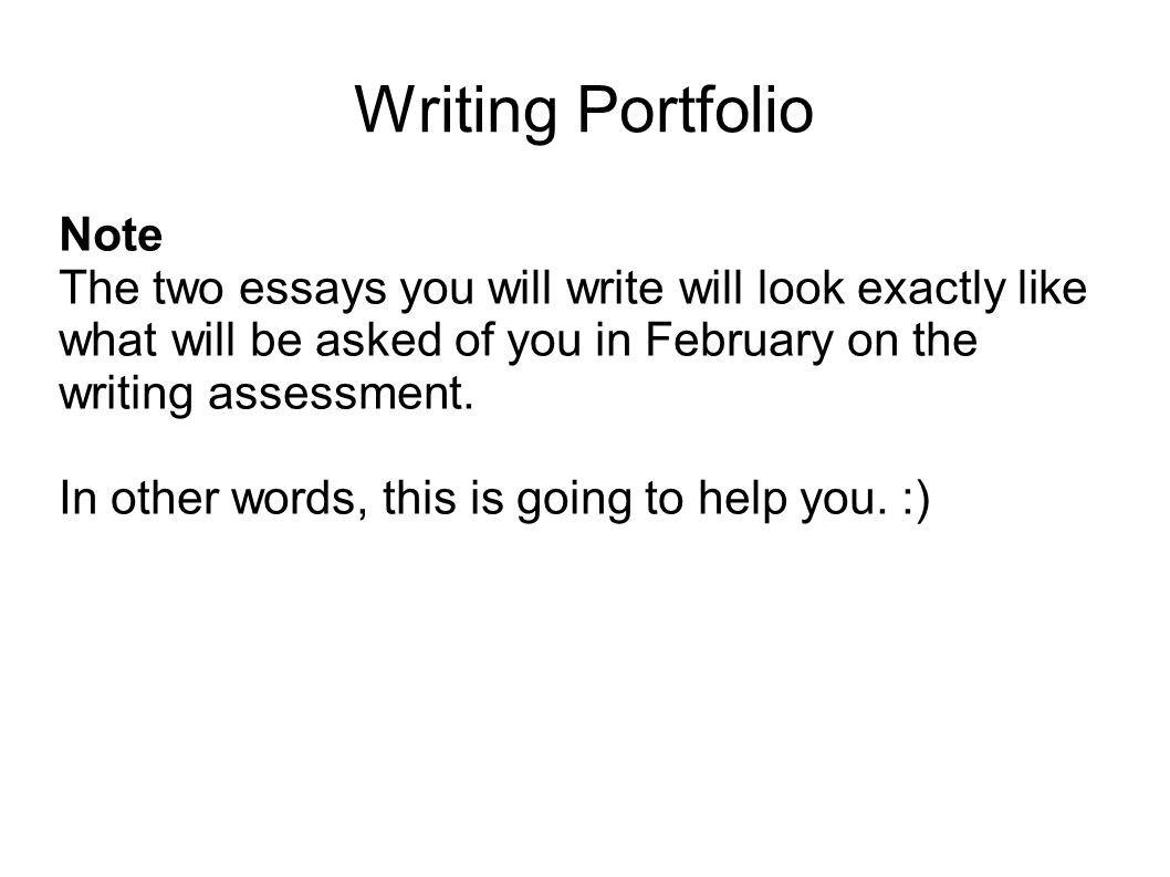 writing portfolio mr butner writing portfolio due date writing portfolio note the two essays you will write will look exactly like what will be