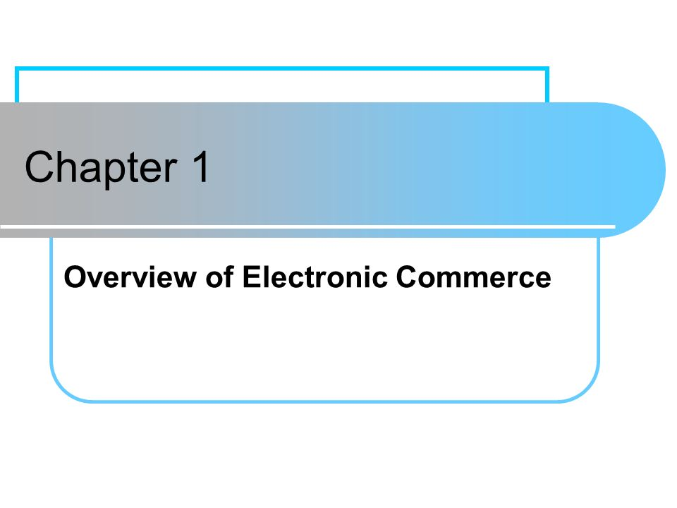 Chapter 1Prentice Hall11 The EC Framework, Classification, and Content