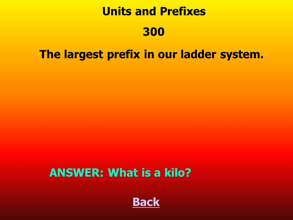 The SI base unit for time. Back ANSWER: What is the second Units and Prefixes 200
