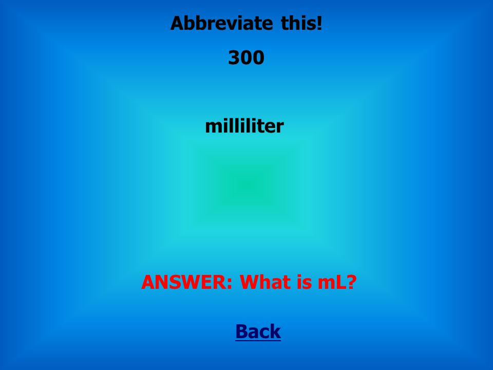 Milli- Back ANSWER: What is 'm' Abbreviate this! 200
